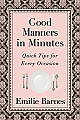 Good Manners in Minutes