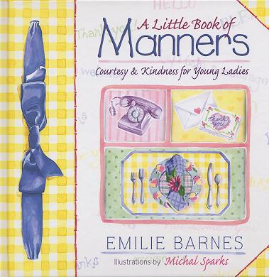 A Little Book of Manners:  Courtesy & Kindness for Young Ladies